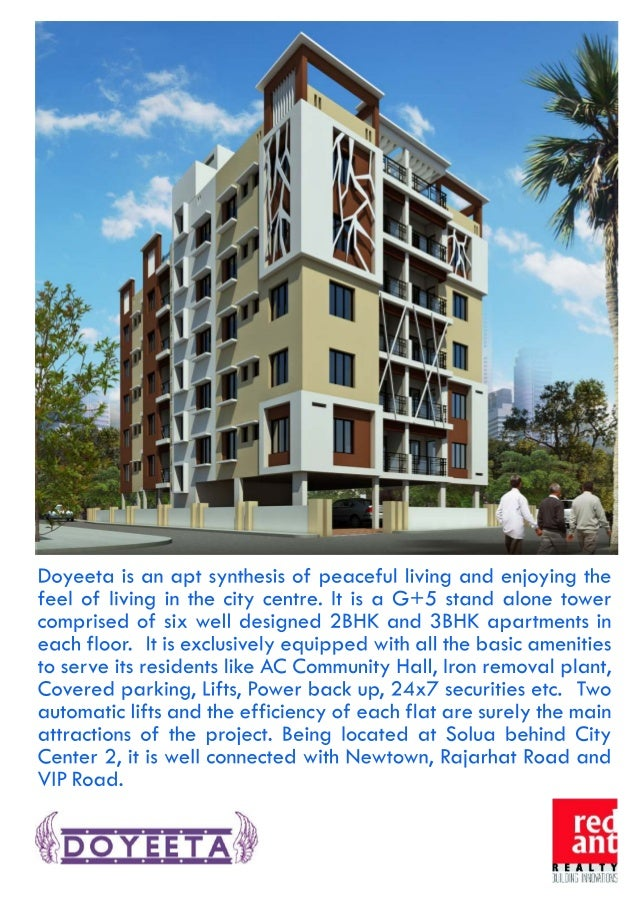 Doyeeta is an apt synthesis of peaceful living and enioying the feel of living in the city centre.  It is a G+5 stand alon...