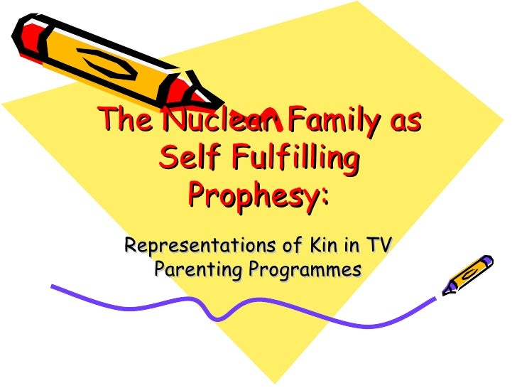 The Nuclear Family as Self Fulfilling Prophesy: Representations of Kin in TV Parenting Programmes