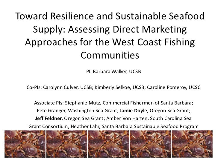 Toward Resilience and Sustainable Seafood   Supply: Assessing Direct Marketing  Approaches for the West Coast Fishing     ...