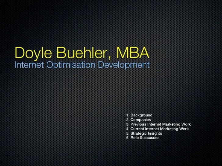 Doyle Buehler, MBAInternet Optimisation Development                           1. Background                           2. C...