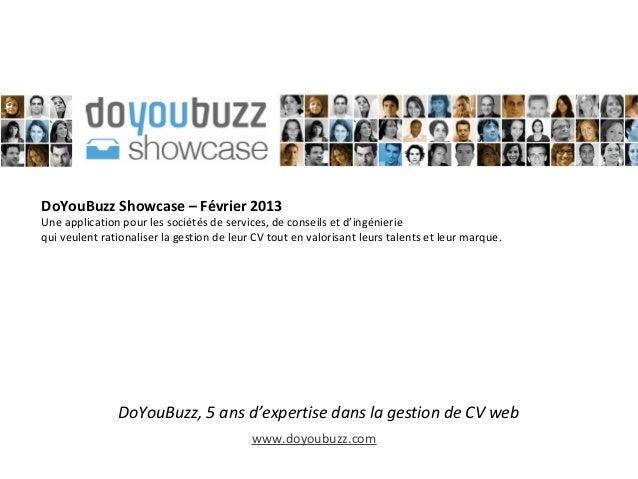 DoYouBuzz Showcase – Février 2013Une application pour les sociétés de services, de conseils et d'ingénieriequi veulent rat...