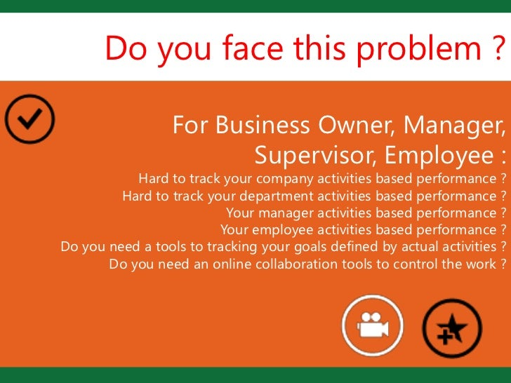 Do you face this problem ?                  For Business Owner, Manager,                        LSupervisor, Employee :   ...