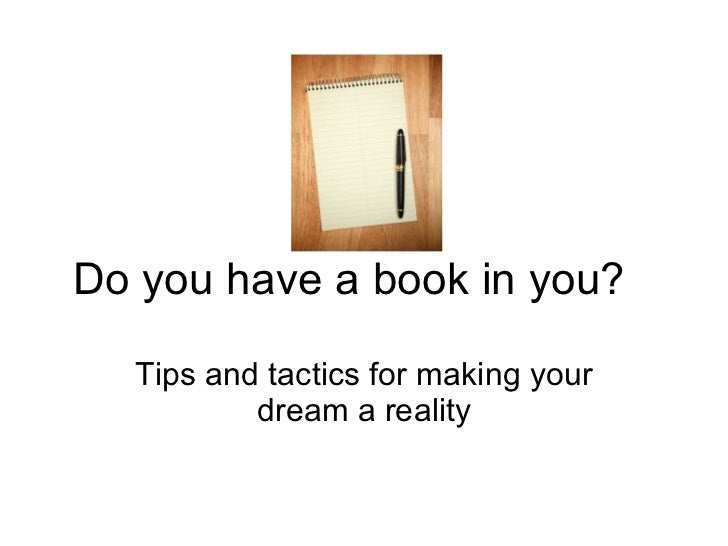 Do you have a book in you? Tips and tactics for making your dream a reality
