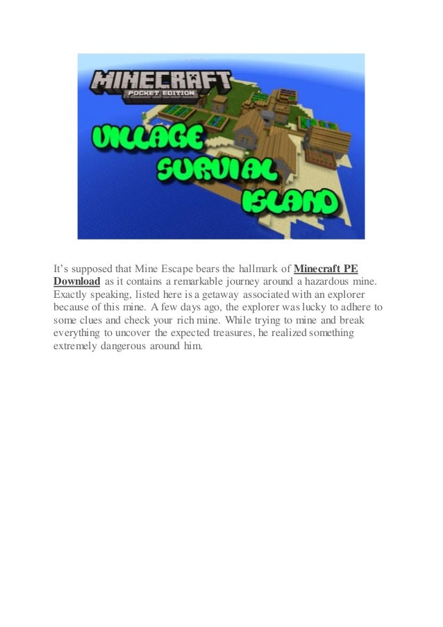 Do you have minecraft pe seeds to play survival island for Explore craft survival pe