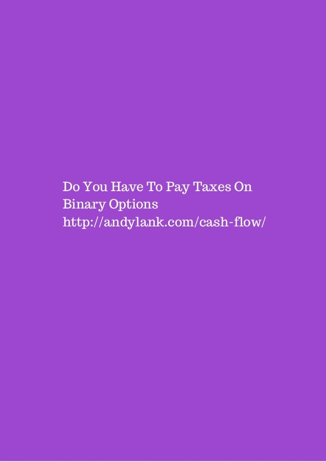 Paying taxes on binary options
