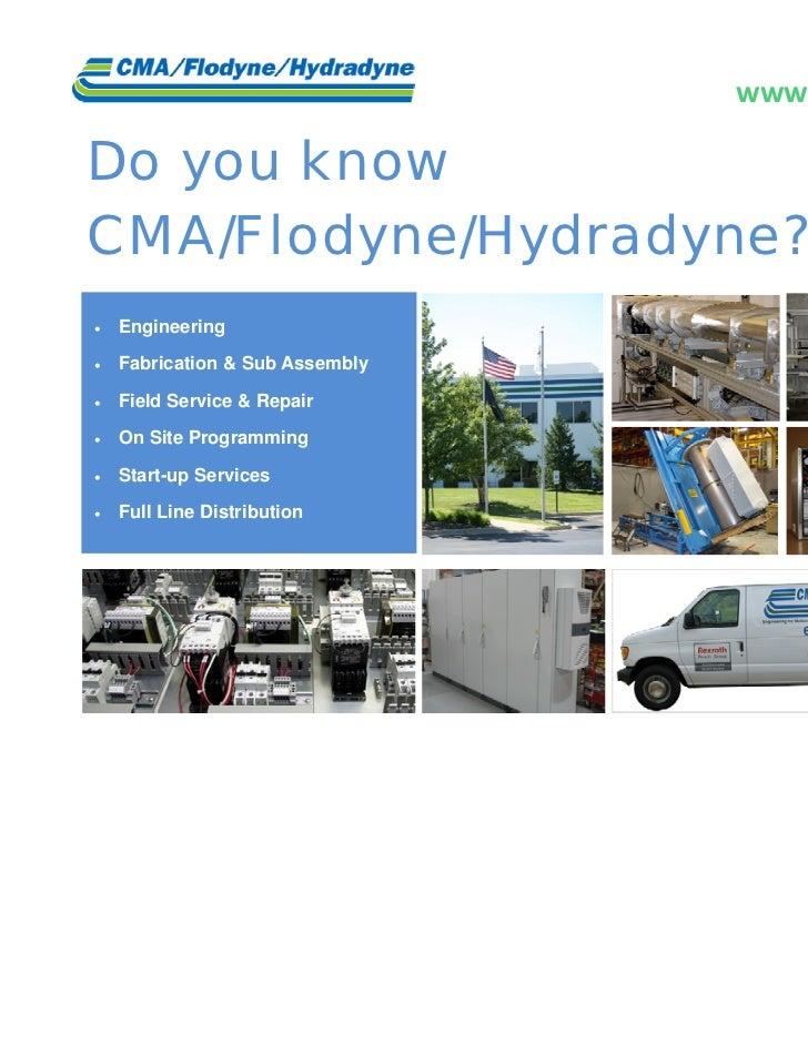 www.cmafh.comDo you knowCMA/Flodyne/Hydradyne?   Engineering   Fabrication & Sub Assembly   Field Service & Repair...