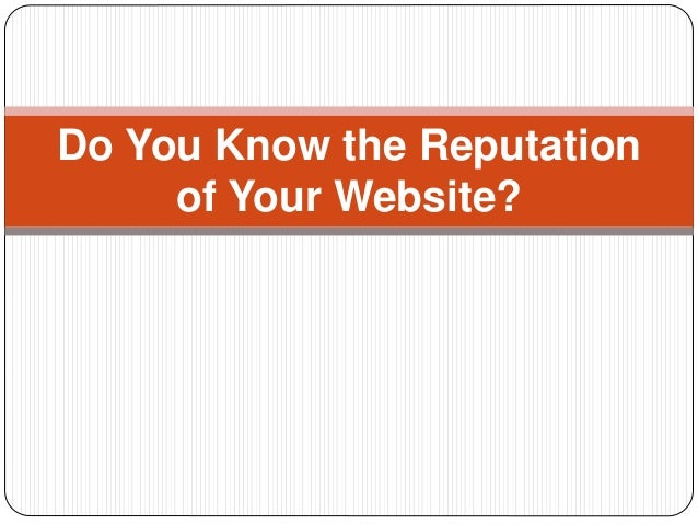 Do You Know the Reputation of Your Website?