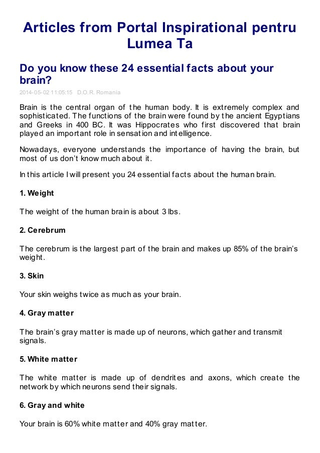 Articles from Portal Inspirational pentru Lumea Ta Do you know these 24 essential facts about your brain? 2014-05-02 11:05...