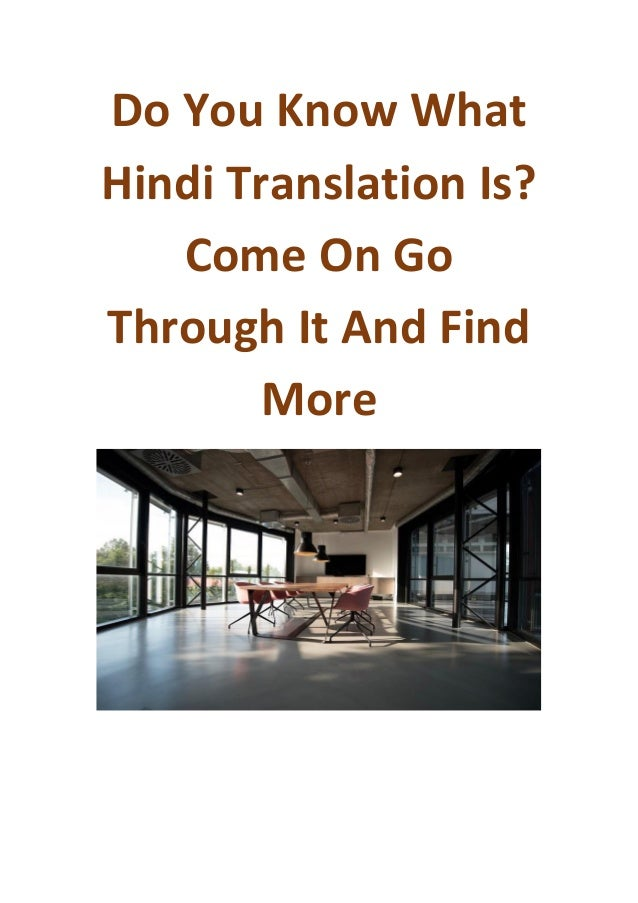Do You Know What Hindi Translation Is? Come On Go Through It And Find More