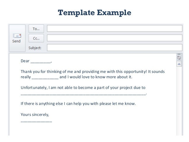 Template Example Dear _________, Thank you for thinking of me and providing me with this opportunity! It sounds really ___...