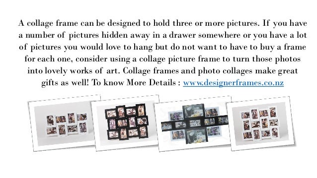 Do You Know Where To By Collage Picture Frames: Designerframes.co.nz