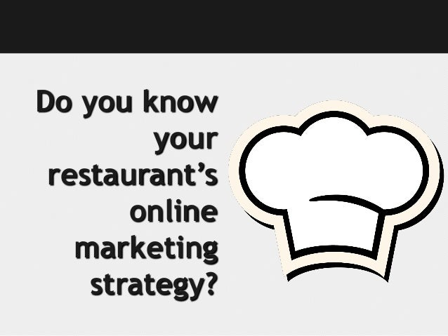 Do you know         your restaurant's       online   marketing    strategy?
