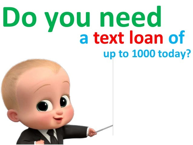 Do you need a text loan of up to 1000 today?