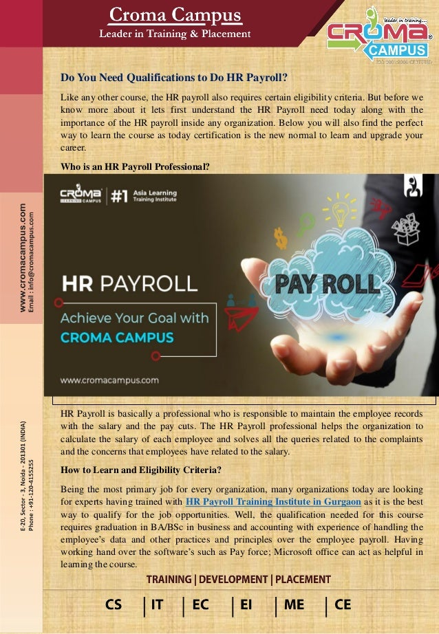 Do You Need Qualifications to Do HR Payroll? Like any other course, the HR payroll also requires certain eligibility crite...