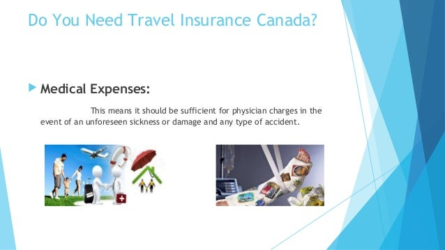 Do you need travel insurance canada?