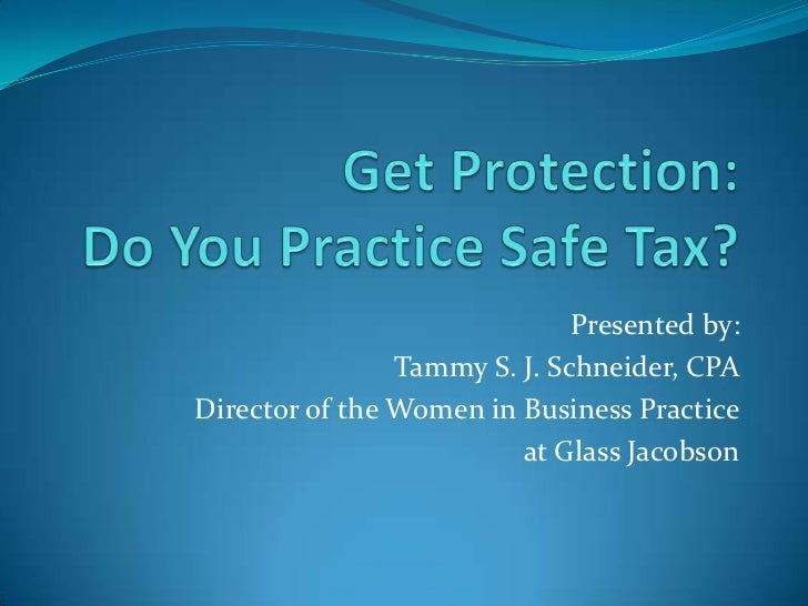 Presented by:                Tammy S. J. Schneider, CPADirector of the Women in Business Practice                         ...