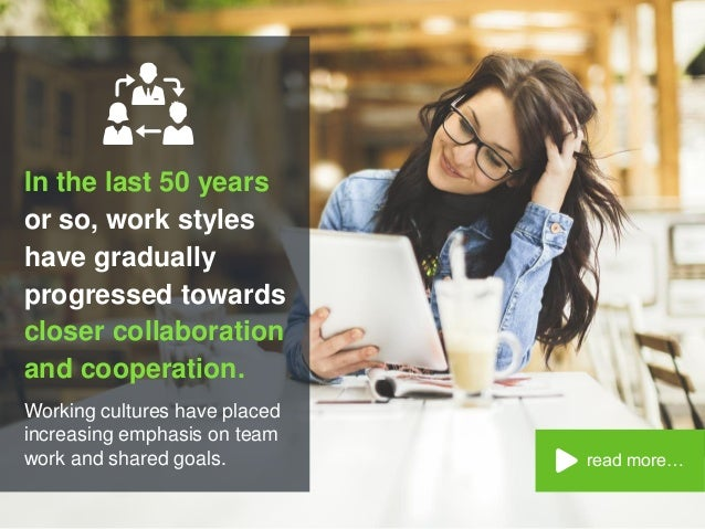 read more… In the last 50 years or so, work styles have gradually progressed towards closer collaboration and cooperation....