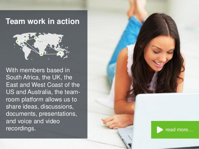 Team work in action read more… With members based in South Africa, the UK, the East and West Coast of the US and Australia...