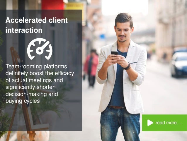 Accelerated client interaction read more… Team-rooming platforms definitely boost the efficacy of actual meetings and sign...