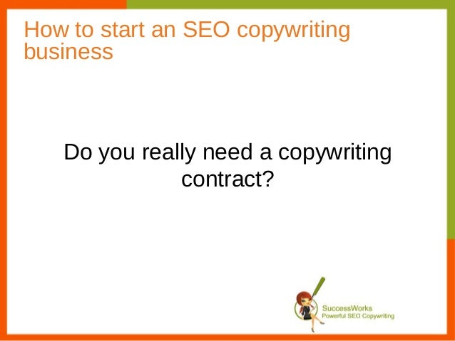 How to start an SEO copywritingbusiness   Do you really need a copywriting              contract?