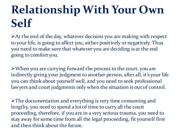 Relationship With Your Own Self At the end of the day, whatever decision you are making with respect to your life, is goi...
