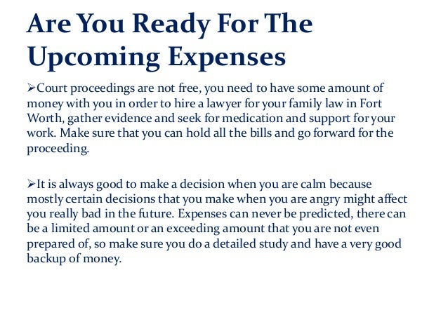 Are You Ready For The Upcoming Expenses Court proceedings are not free, you need to have some amount of money with you in...