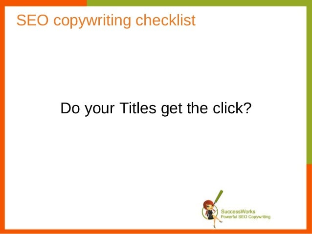 SEO copywriting checklist      Do your Titles get the click?