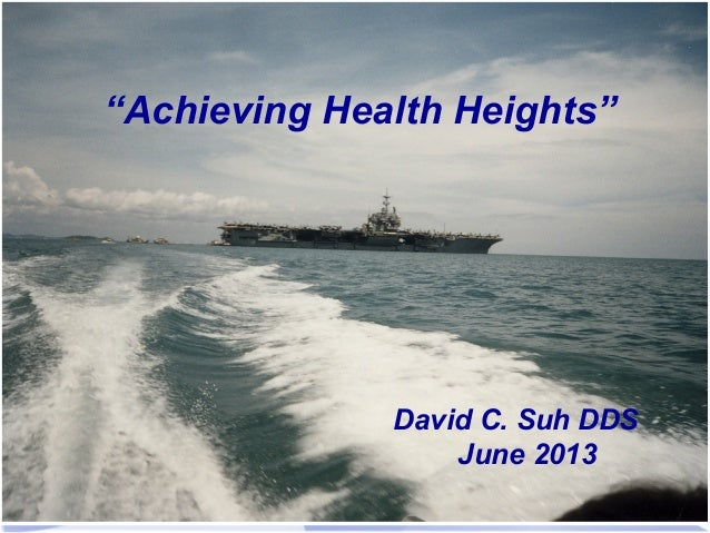 """""""Achieving Health Heights"""" David C. Suh DDS June 2013"""
