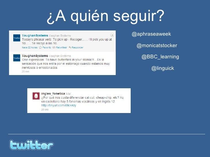 @aphraseaweek @monicatstocker @BBC_learning ¿A quién seguir? @linguick