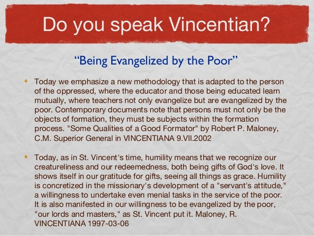Do you speak Vincentian? Today we emphasize a new methodology that is adapted to the person of the oppressed, where the ed...