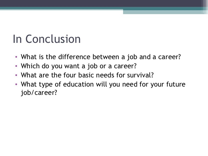 14 in conclusion what is the difference between a job and a career - Job Vs Career The Difference Between A Job And A Career