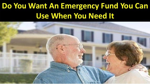 Do You Want An Emergency Fund You Can Use When You Need It