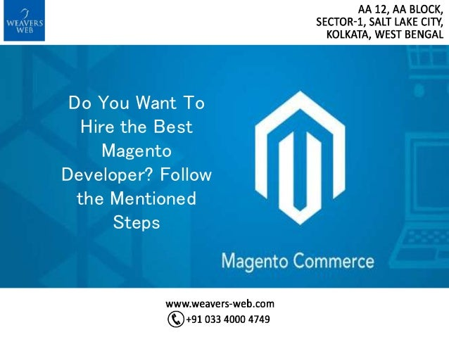 Do You Want To Hire the Best Magento Developer? Follow the Mentioned Steps