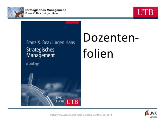 Strategisches Management    Franz X. Bea / Jürgen Haas                                                    Dozenten-       ...