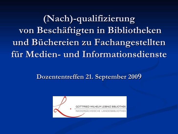 (Nach)-qualifizierung  von Beschäftigten in Bibliotheken und Büchereien zu Fachangestellten für Medien- und Informationsdi...