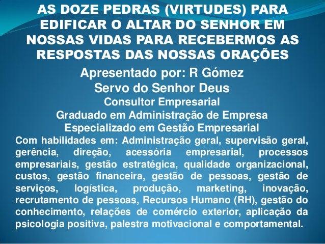 AS DOZE PEDRAS (VIRTUDES) PARA EDIFICAR O ALTAR DO SENHOR EM NOSSAS VIDAS PARA RECEBERMOS AS RESPOSTAS DAS NOSSAS ORAÇÕES ...