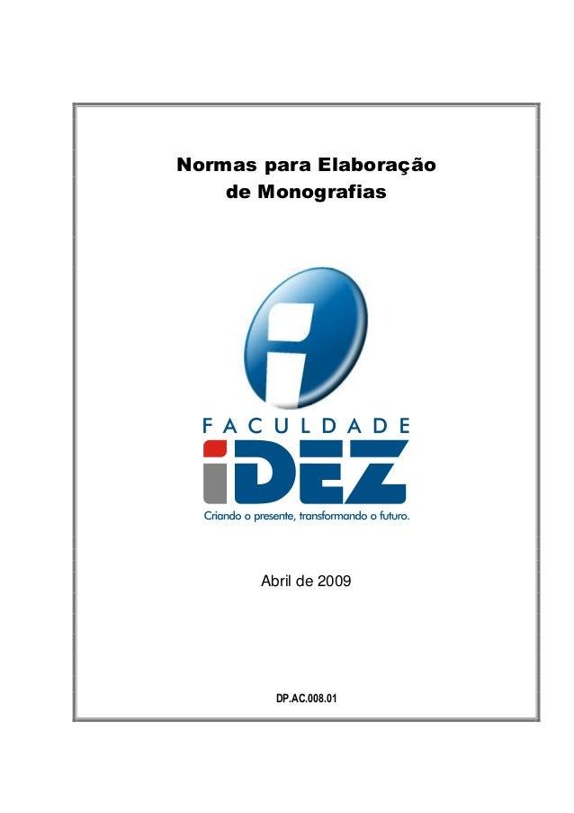 Normas para Elaboração de Monografias Abril de 2009 DP.AC.008.01