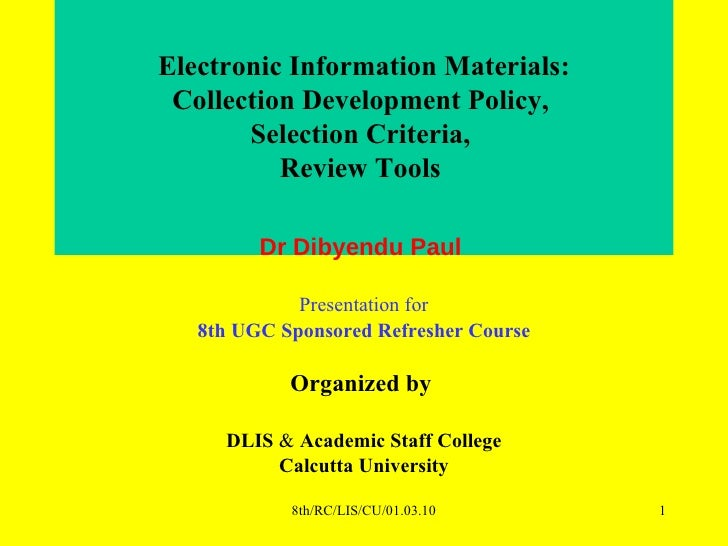 Electronic Information Materials:Collection Development Policy, Selection Criteria, Review Tools
