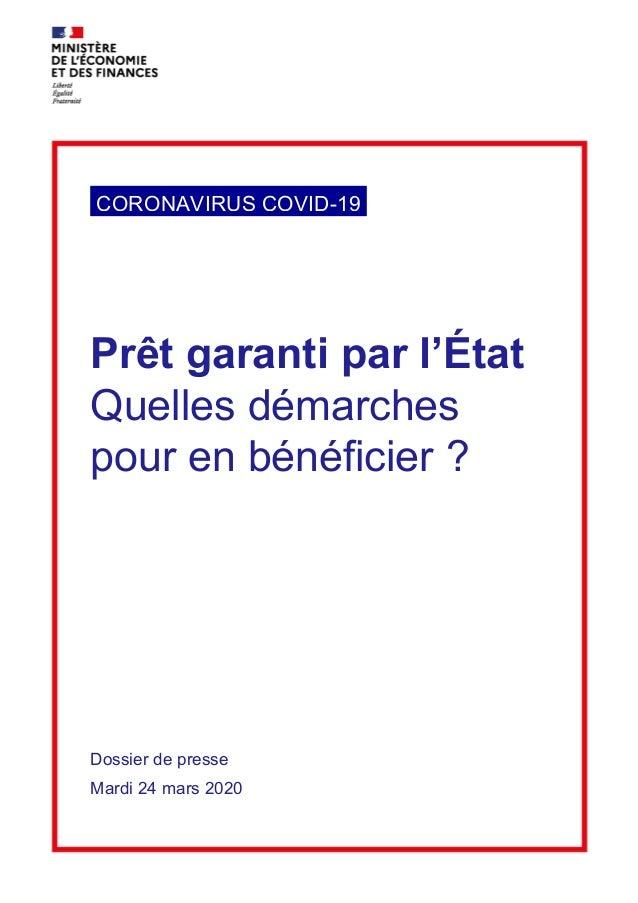 Prêt garanti par l'État Quelles démarches pour en bénéficier ? Dossier de presse Mardi 24 mars 2020 CORONAVIRUS COVID-19