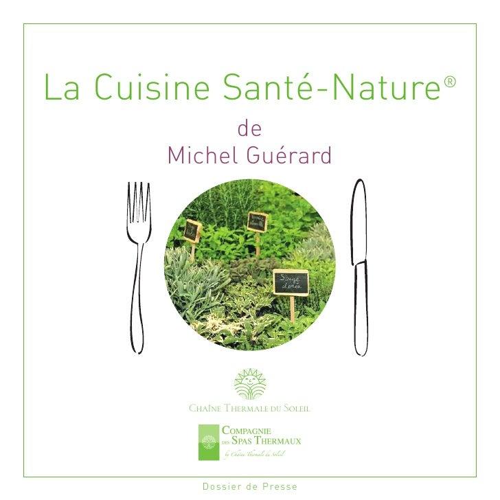 La Cuisine Santé-Nature                ®               de        Michel Guérard             Chaîne Thermale du Soleil     ...