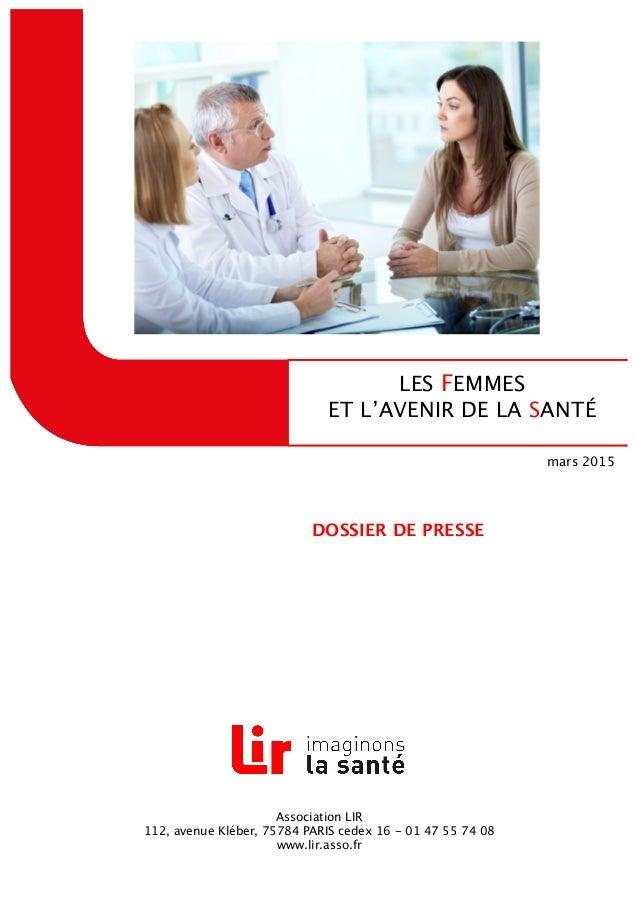 Association LIR 112, avenue Kléber, 75784 PARIS cedex 16 - 01 47 55 74 08 www.lir.asso.fr LES FEMMES ET L'AVENIR DE LA SAN...