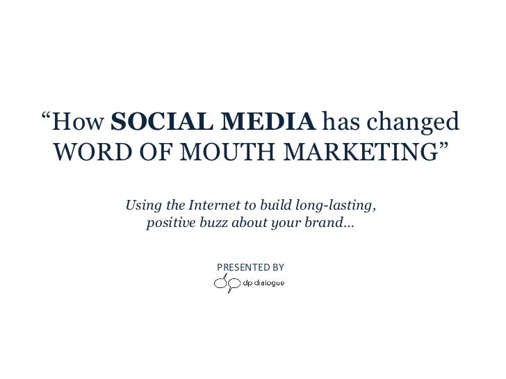 """ How  SOCIAL MEDIA  has changed WORD OF MOUTH MARKETING"" Using the Internet to build long-lasting, positive buzz about yo..."