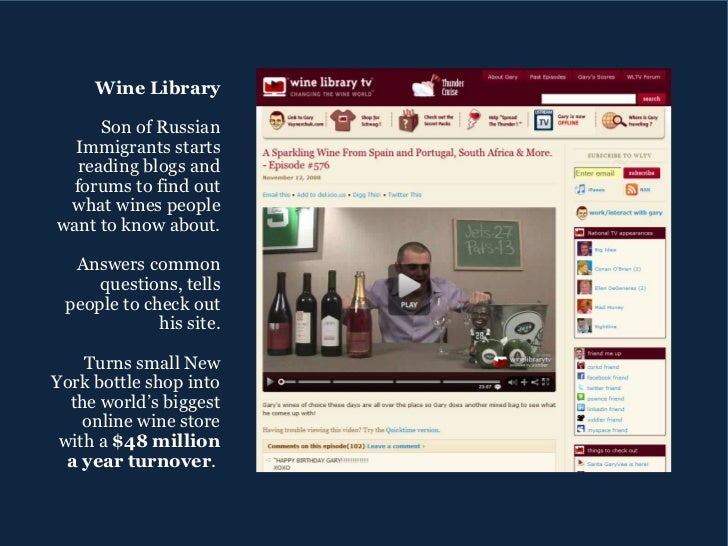 <ul><ul><li>Wine Library </li></ul></ul><ul><ul><li>Son of Russian Immigrants starts reading blogs and forums to find out ...