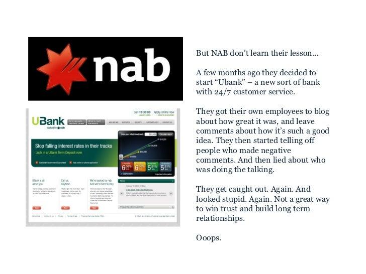 """<ul><ul><li>But NAB don't learn their lesson… </li></ul></ul><ul><ul><li>A few months ago they decided to start """"Ubank"""" – ..."""