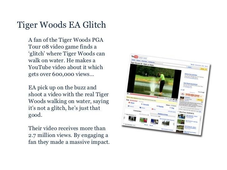 <ul><ul><li>Tiger Woods EA Glitch </li></ul></ul><ul><ul><ul><li>A fan of the Tiger Woods PGA Tour 08 video game finds a '...