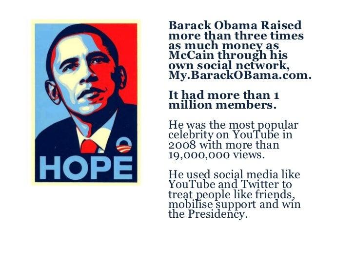 <ul><ul><li>Barack Obama Raised more than three times as much money as McCain through his own social network, My.BarackOBa...