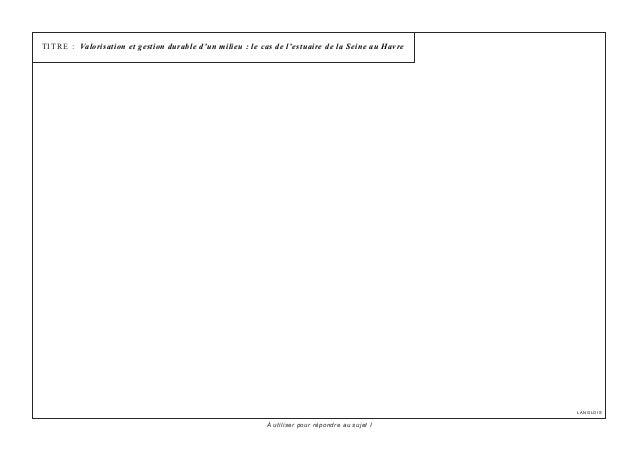 À utiliser pour répondre au sujet ITITRE : Valorisation et gestion durable d'un milieu : le cas de l'estuaire de la Seine ...