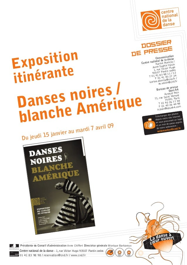 Présidente du Conseil d'administration Anne Chiffert Directrice générale Monique Barbaroux  Centre national de la danse - ...
