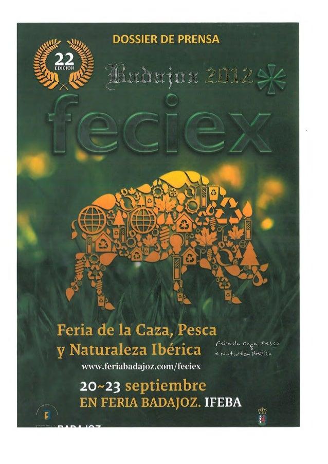 ggrtalferiasll FECIEX 2012 Feria de caza, pesca y Naturaleza Ibérica, Badajoz Fechas: 20.09.2012 - 23.09.2012 Localización...