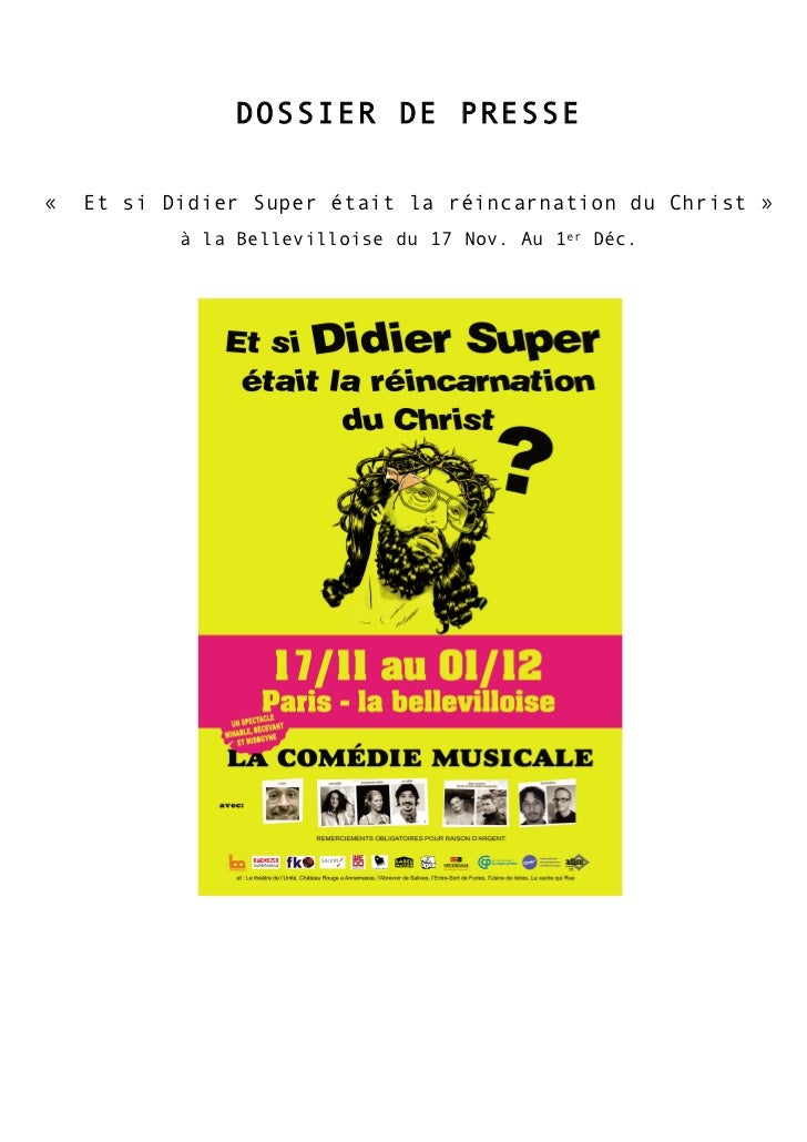 DOSSIER DE PRESSE«   Et si Didier Super était la réincarnation du Christ »           à la Bellevilloise du 17 Nov. Au 1er ...